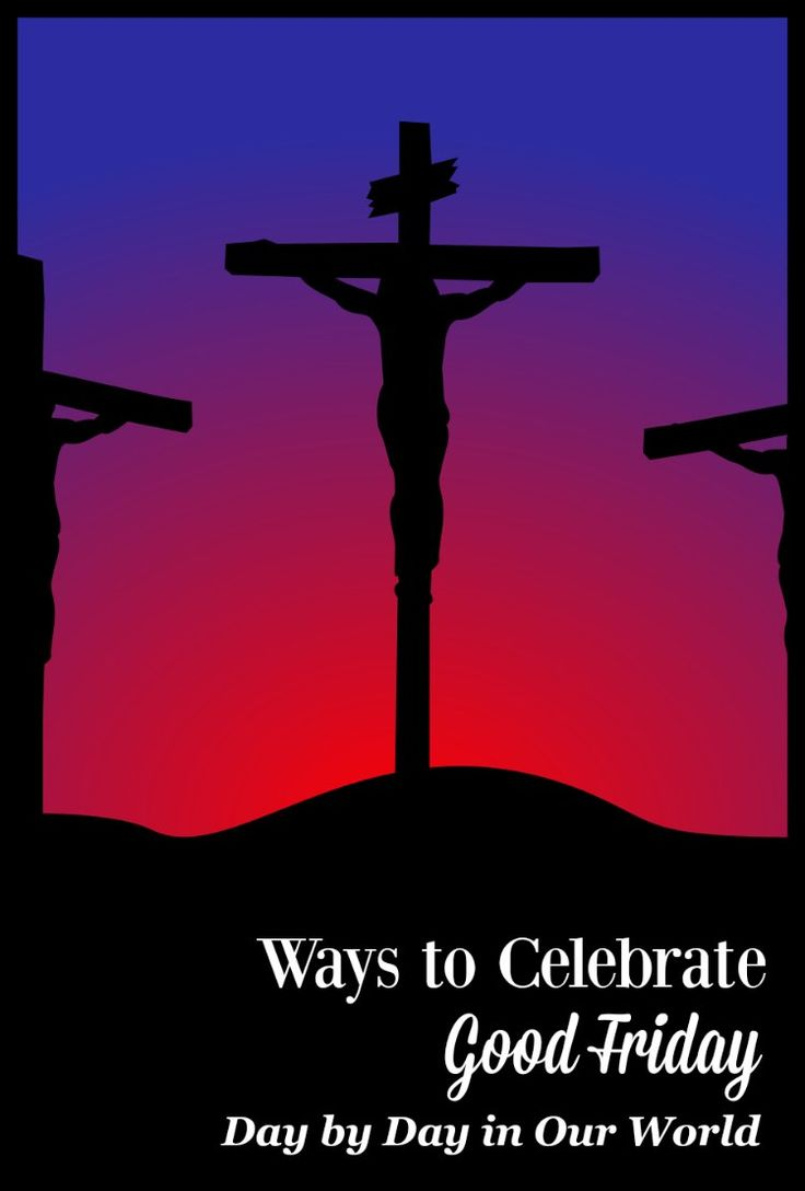 Looking for different ways you can celebrate Good Friday? Check out this short list of things you can do at home or in a larger community. via @LauraOinAK