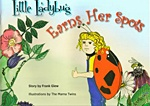 """""""Little Ladybug Earns Her Spots"""" by Frank Glew >> feelings, friendship, environment and ecology, insects"""