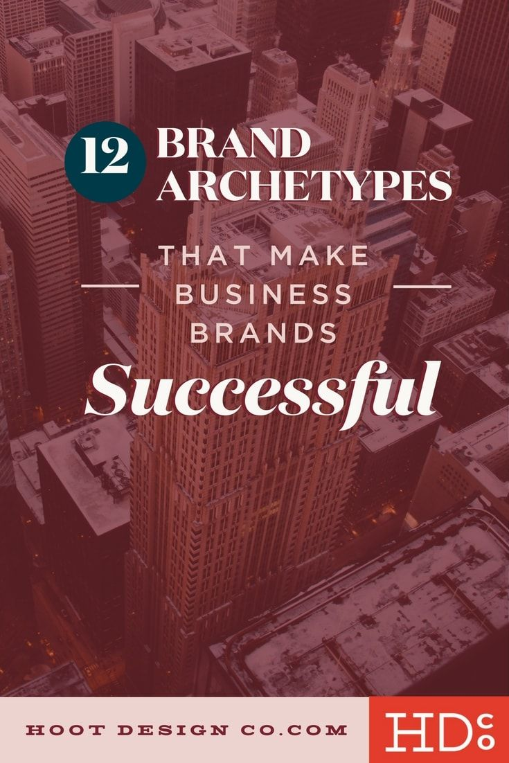 The 12 Brand Archetypes That Make Businesses Successful Quiz Hoot Design Co Web Design Branding And Marketing In Columbia Mo Brand Archetypes Make Business Archetypes