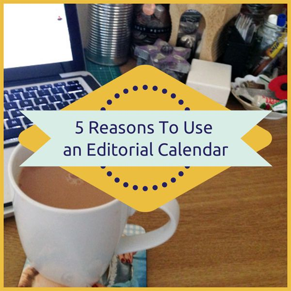 Five Reasons to Use an Editorial Calendar for your blog