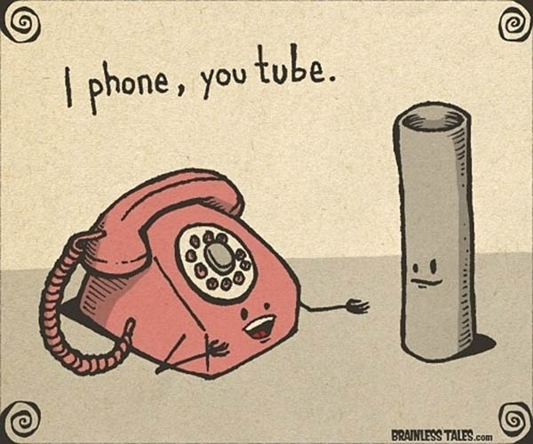 iphone and you tube..LOL