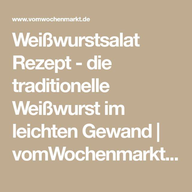 Weißwurstsalat Rezept - die traditionelle Weißwurst im leichten Gewand | vomWochenmarkt.de