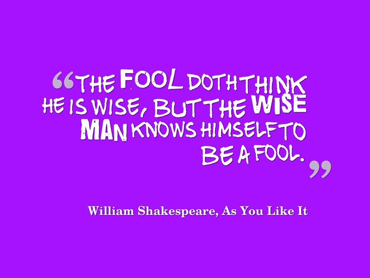 "the wise fools of shakespeare Influenced by the bible, shakespeare played on the biblical notions of the wise  man his fools are often ""the wise"" who have prophetic."