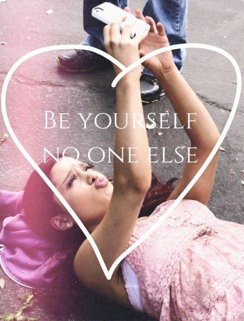 Be yourself, no one else.