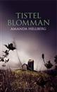 Amanda Hellberg: Tistelblomman  by Adlibris.com
