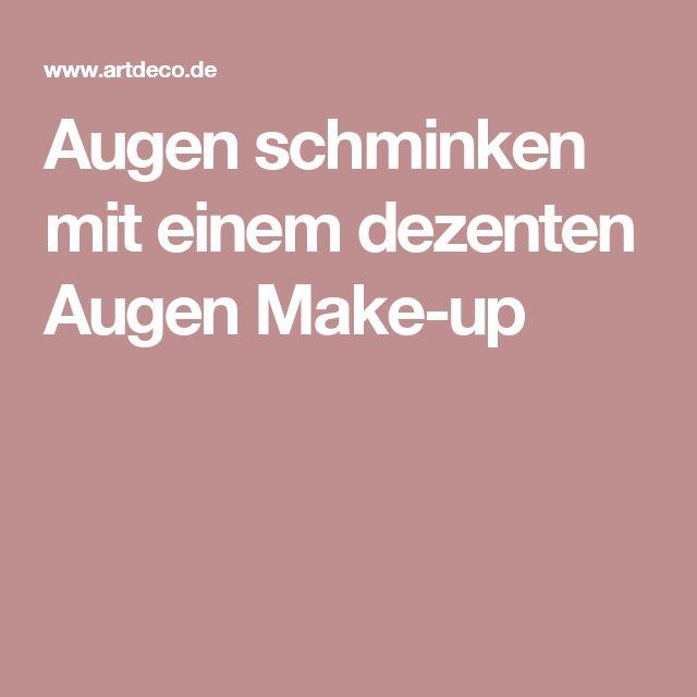 Augen schminken mit einem dezenten Augen Make-up