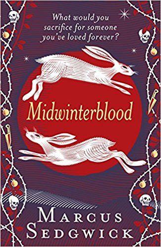 Midwinterblood: Amazon.co.uk: Marcus Sedgwick: 9781780620206: Books