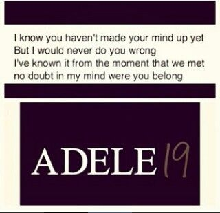 "Lyrics from Adele's cover of ""Make You Feel My Love."" From her debut album 19."