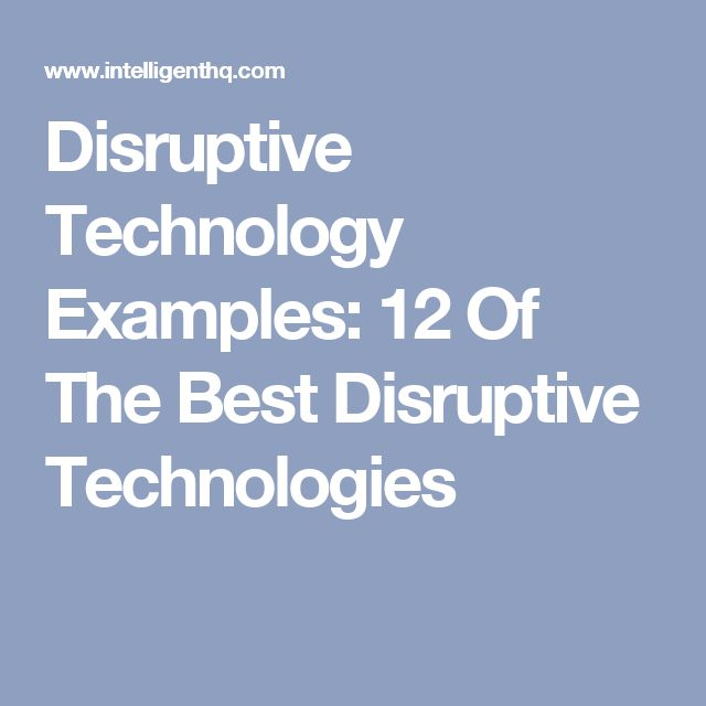 11 Amazing Examples of Disruptive Technology