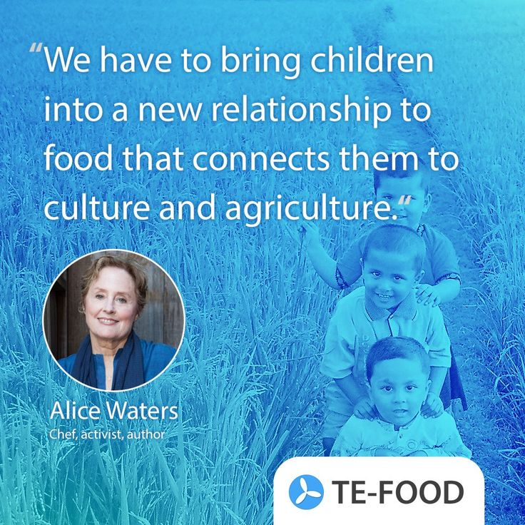 Alice Walters quote about children, food, and culture