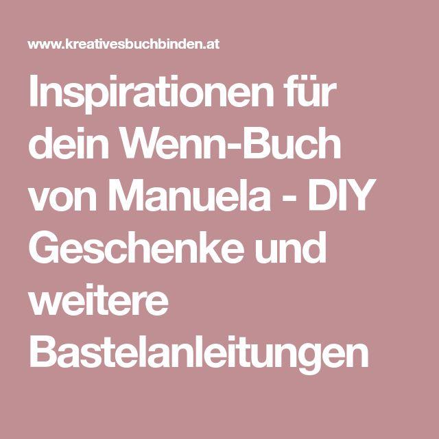 Inspirationen für dein Wenn-Buch von Manuela - DIY Geschenke und weitere Bastelanleitungen