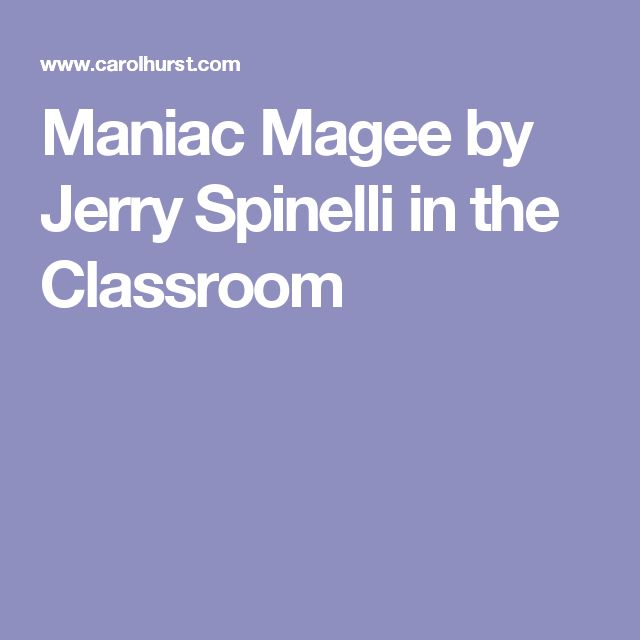 Maniac Magee by Jerry Spinelli in the Classroom