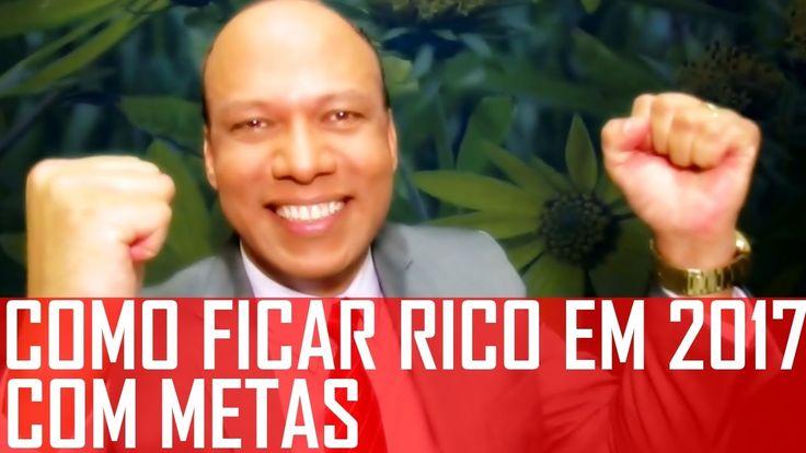 COMO FICAR RICO MAIS RÁPIDO EM 2017 COM METAS