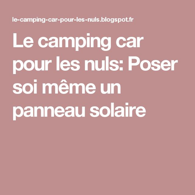 les 25 meilleures id es de la cat gorie panneau solaire camping car en exclusivit sur pinterest. Black Bedroom Furniture Sets. Home Design Ideas