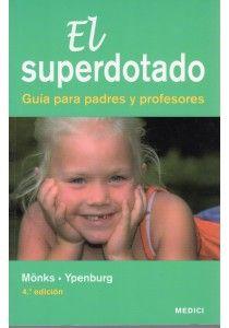 Franz J. Mönks: El superdotado: guía para padres y profesores (Medici)