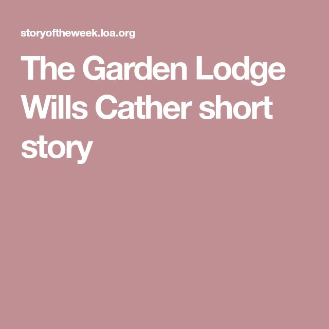 The Garden Lodge Wills Cather short story