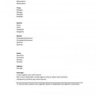 POSSÍVEL CRONOGRAMA SEMANAL DE ESTUDO Segunda: Historia Historia Matemática Matemática Terça: Biologia Biologia Redação Redação Quarta: Física Física Geogra. http://slidehot.com/resources/cronograma-semanal-de-estudos.54863/