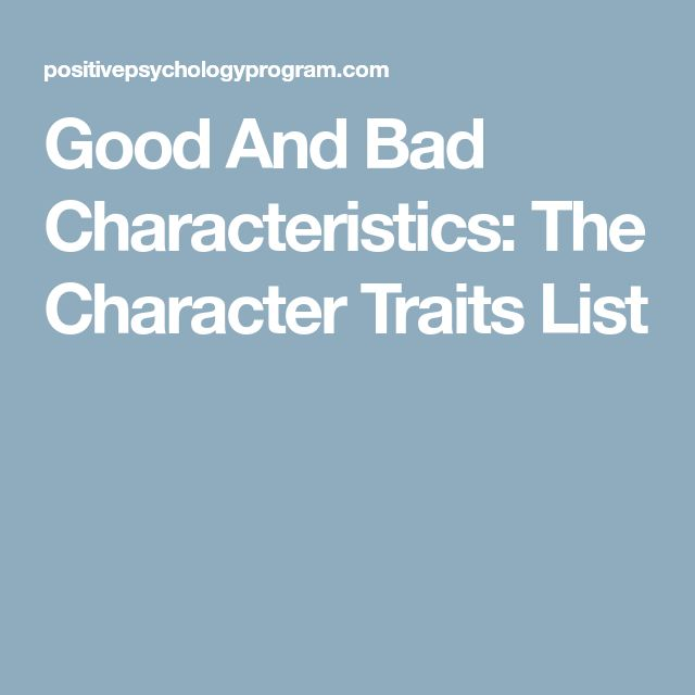 Good And Bad Characteristics: The Character Traits List