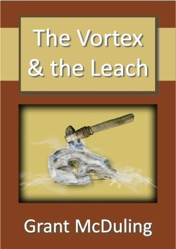The Vortex and the Leach by Grant McDuling, http://www.amazon.com/dp/B005DUB268/ref=cm_sw_r_pi_dp_yPkKpb0WC0GAT