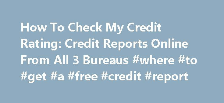 How To Check My Credit Rating: Credit Reports Online From All 3 Bureaus #where #to #get #a #free #credit #report http://credit.remmont.com/how-to-check-my-credit-rating-credit-reports-online-from-all-3-bureaus-where-to-get-a-free-credit-report/  #how do i check my credit rating # how to check my credit rating How to check my credit rating Read More...The post How To Check My Credit Rating: Credit Reports Online From All 3 Bureaus #where #to #get #a #free #credit #report appeared first on…