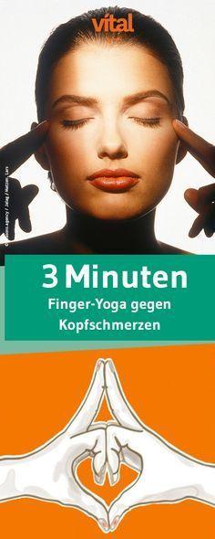 Mit Finger-Yoga gegen den Kopfschmerz - wir haben einige Übungen für zwischendurch.