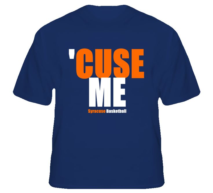 Syracuse Basketball 'Cuse Me T Shirt