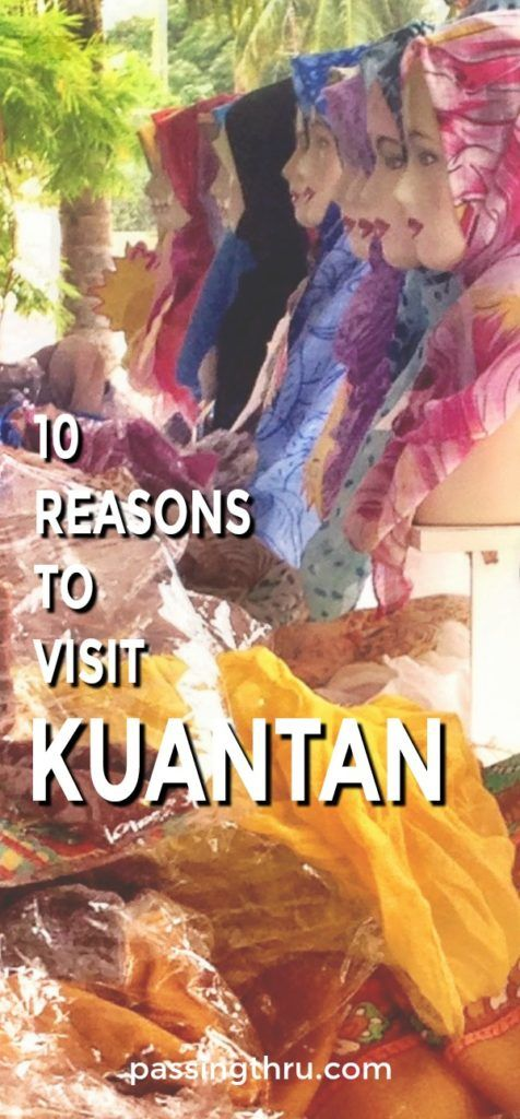 Reasons to go off the beaten path and visit Kuantan (Malaysia). #travel #malaysia