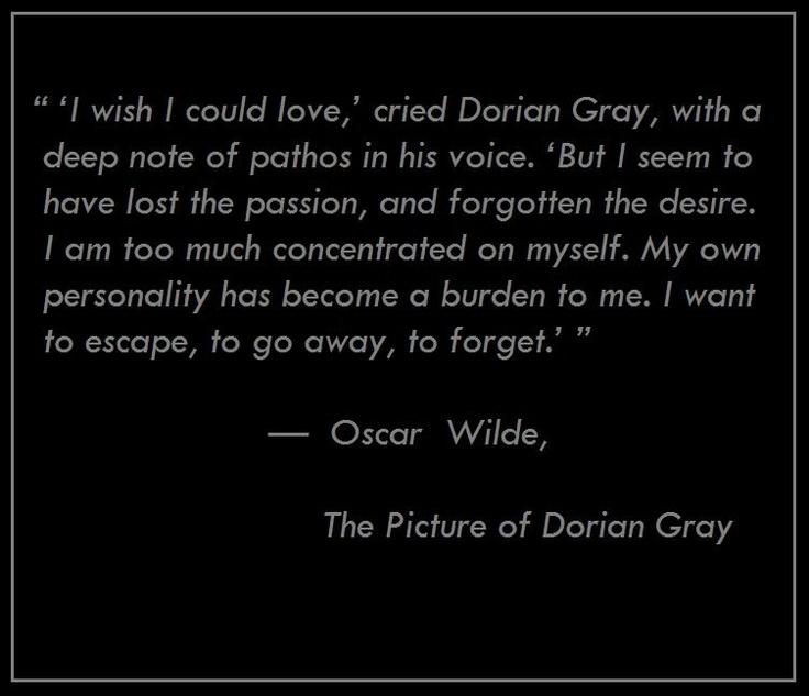 U201c U0027I Wish I Could Love,u0027 Cried Dorian Gray, With A Deep