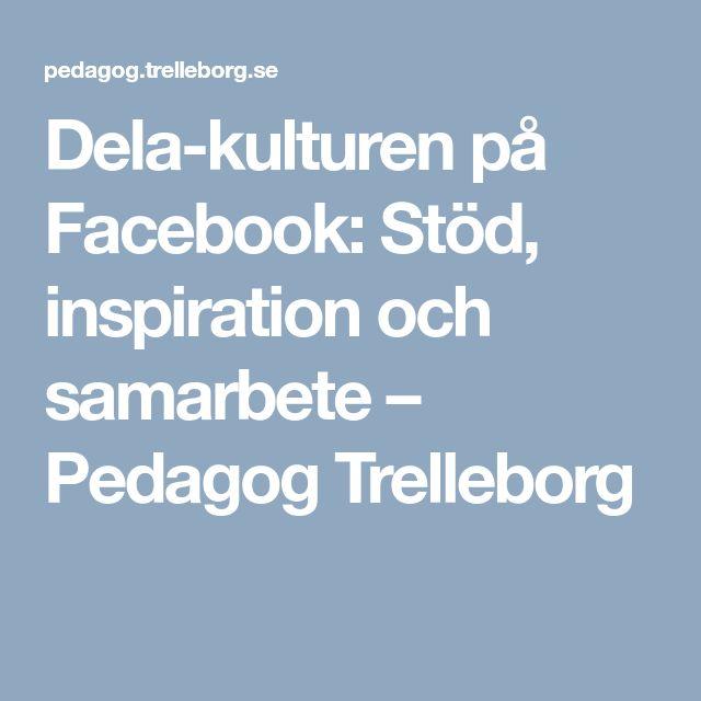 Dela-kulturen på Facebook: Pedagog Trelleborgs samling till pedagogiska grupper, sorterade efter ämne/område
