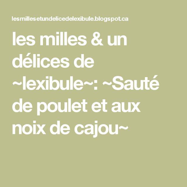 les milles & un délices de ~lexibule~: ~Sauté de poulet et aux noix de cajou~
