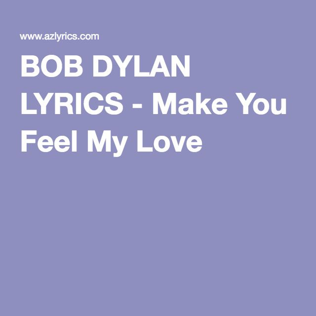 BOB DYLAN LYRICS - Make You Feel My Love