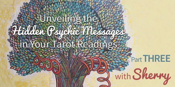 """Unveiling the Secret Psychic Messages in your Tarot Readings with Sherry (Part 3) """"In this final article, I will discuss a particular psychic interaction that both you and your client can enjoy equally during a reading. For a psychic, the cards don't work without any energy in them so if there's no question, no intent and no life brought to them, then you can stare at a card as much as you like but nothing will jump out."""""""