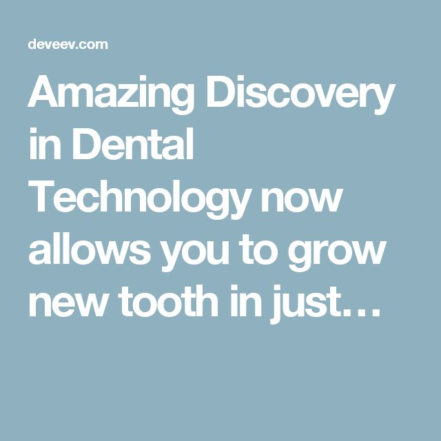 Amazing Discovery in Dental Technology now allows you to grow new tooth in just…
