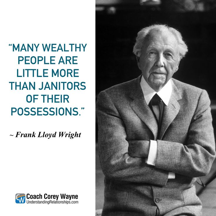 """#franklloydwright #american #architecture #design #home #possessions #materialism #wealth #society #philosophy #coachcoreywayne #greatquotes Photo by Alfred Eisenstaedt/The LIFE Picture Collection/Getty Images """"Many wealthy people are little more than janitors of their possessions."""" ~ Frank Lloyd Wright"""