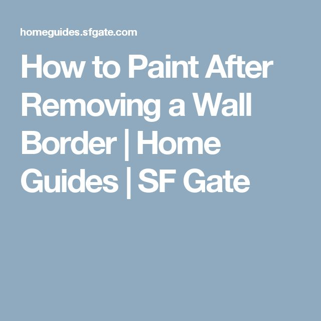How to Paint After Removing a Wall Border | Home Guides | SF Gate