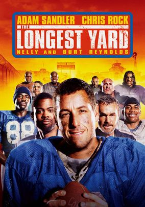 The Longest Yard (2005). Starring: Adam Sandler, Chris Rock, Burt Reynolds, Nelly, Cloris Leachman, Rob Schneider, Gary Oldman, James Cromwell, William Fichtner, Brian Bosworth, Michael Irvin and Bill Romanowski