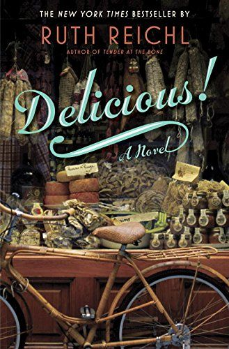 Delicious!: A Novel by Ruth Reichl #Books #Food