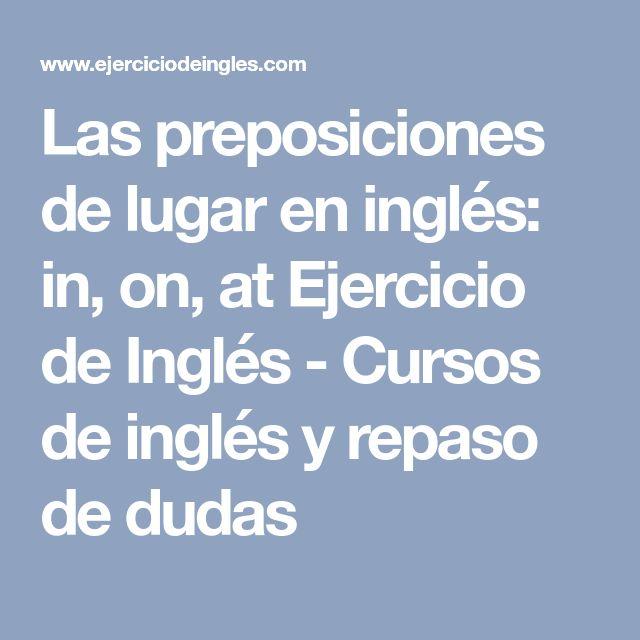 Las preposiciones de lugar en inglés: in, on, at Ejercicio de Inglés - Cursos de inglés y repaso de dudas