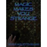 Magic Makes You Strange (The Brontosaurus Pluto Society) (Kindle Edition)By Noah K. Mullette-Gillman