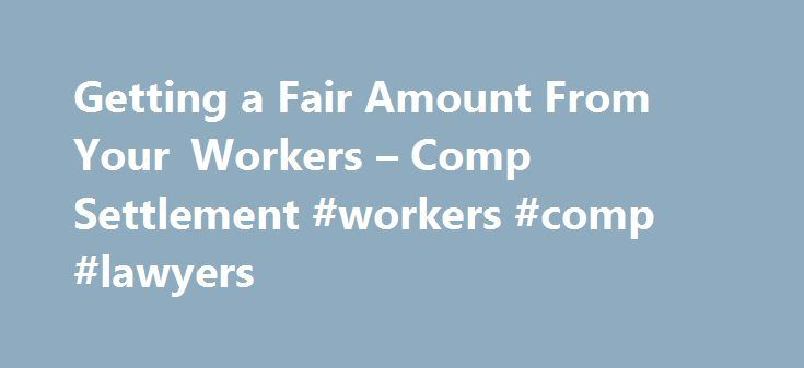 Getting a Fair Amount From Your Workers – Comp Settlement #workers #comp #lawyers http://sierra-leone.nef2.com/getting-a-fair-amount-from-your-workers-comp-settlement-workers-comp-lawyers/  # Getting a Fair Amount From Your Workers Comp Settlement You can negotiate a settlement with your workers comp insurance company if you were injured at work and you have some type of lasting impairment. Types of Workers Comp Settlements In most states, you can negotiate a lump sum settlement rather than…