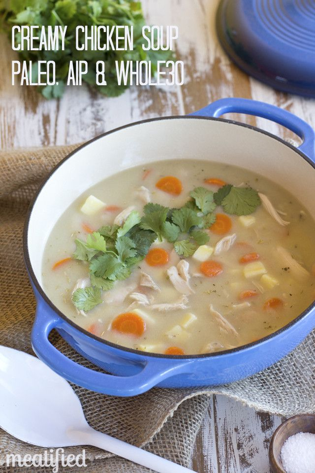 Creamy Chicken Soup from http://meatified.com {Paleo, AIP, Whole30 & Coconut Free}