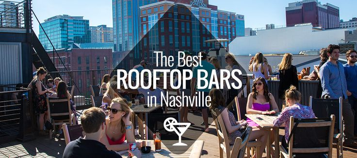 Best Rooftop Bars in Nashville | Nashville Guru
