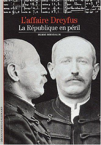 L'Affaire Dreyfus : La République en péril - Pierre Birnbaum