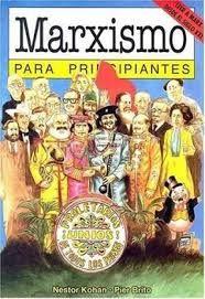 Libros de Economia (Micro y Macroeconomia): MARXISMO PARA PRINCIPIANTES (Nestor C - Pier B )