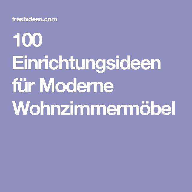 Großartig 100 Einrichtungsideen Für Moderne Wohnzimmermöbel