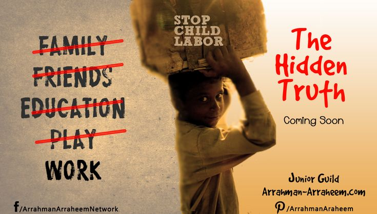 It is time for us to consider; What does the future hold for these minors who slave away to feed themselves? And, what are we going to do to make their futures brighter? The Hidden Truth will open up the reality. http://arrahman-arraheem.com/the-hidden-truth/ #ChildLabor #ChildLaborFacts #HiddenTruth #StopChildLabor #JuniorGuild #ARAR #Islam #Muslim #Pakistan