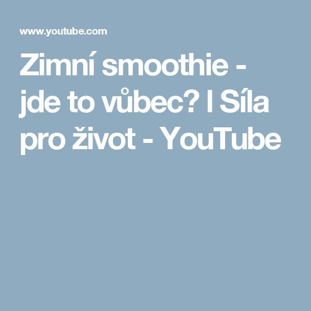 Zimní smoothie - jde to vůbec? l Síla pro život - YouTube
