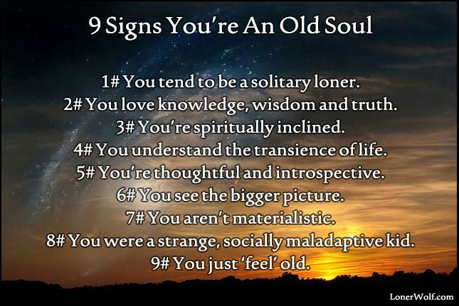 Signs Youre Soul Old An9 Signs You Re An Old Soul Old Soul