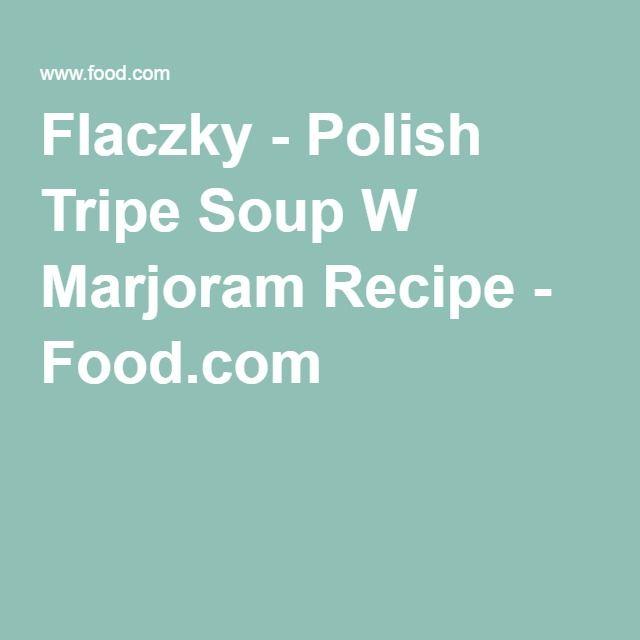Flaczky - Marjoram tripe soup