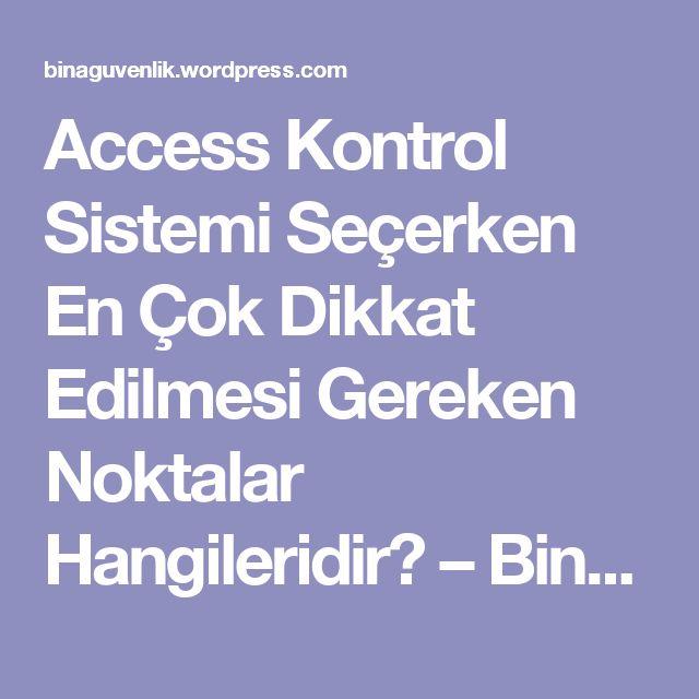 Access Kontrol Sistemi Seçerken En Çok Dikkat Edilmesi Gereken Noktalar Hangileridir? – Bina Güvenlik Sistemleri
